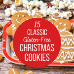 Classic gluten-free gingerbread cookies with a graphic over the top saying 15 Classic Gluten-Free Christmas Cookies.