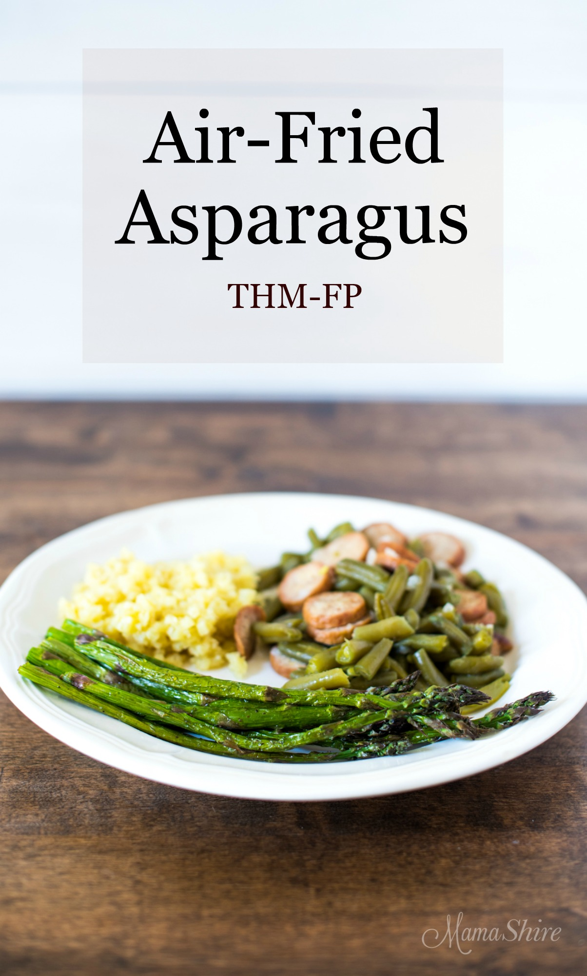 Air-Fried Asparagus - Quick and easy asparagus! THM-FP and as always Gluten-free and Dairy-free!