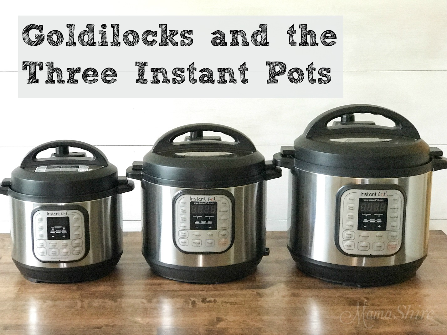 Goldilocks and the Three Instant Pots. Comparing three different sizes - 8 qt., 6 qt, and 3 qt of Instant Pots. Which one is just right for you?