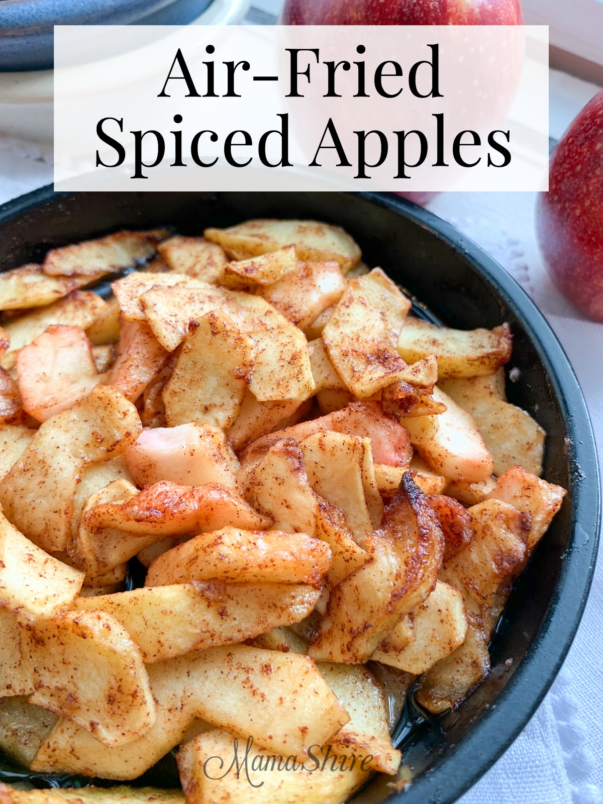 Apples sliced and fried in an air fryer. Easy to make Air-fried Spiced Apples.