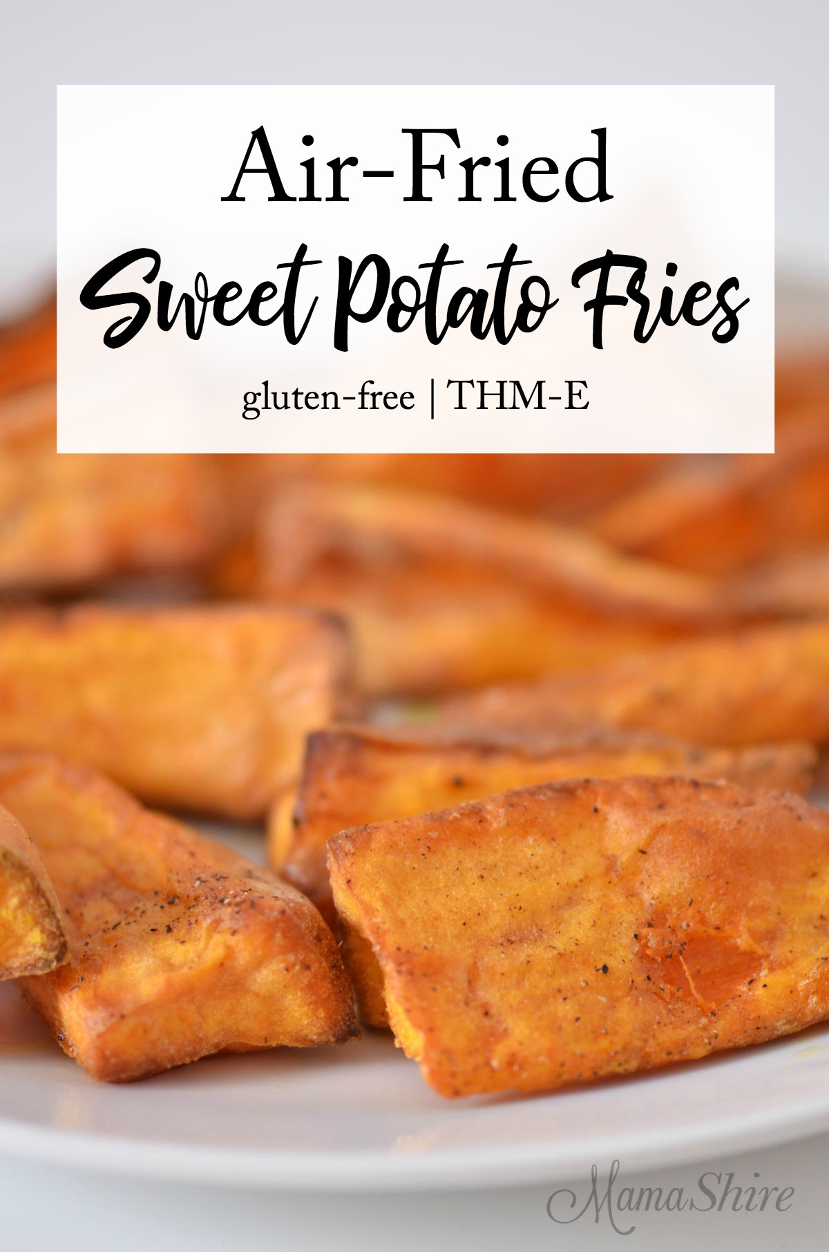 Air-Fried Sweet Potato Fries - Trim Healthy Mama-E