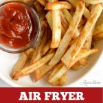 Homemade crispy french fries made in an air fryer.