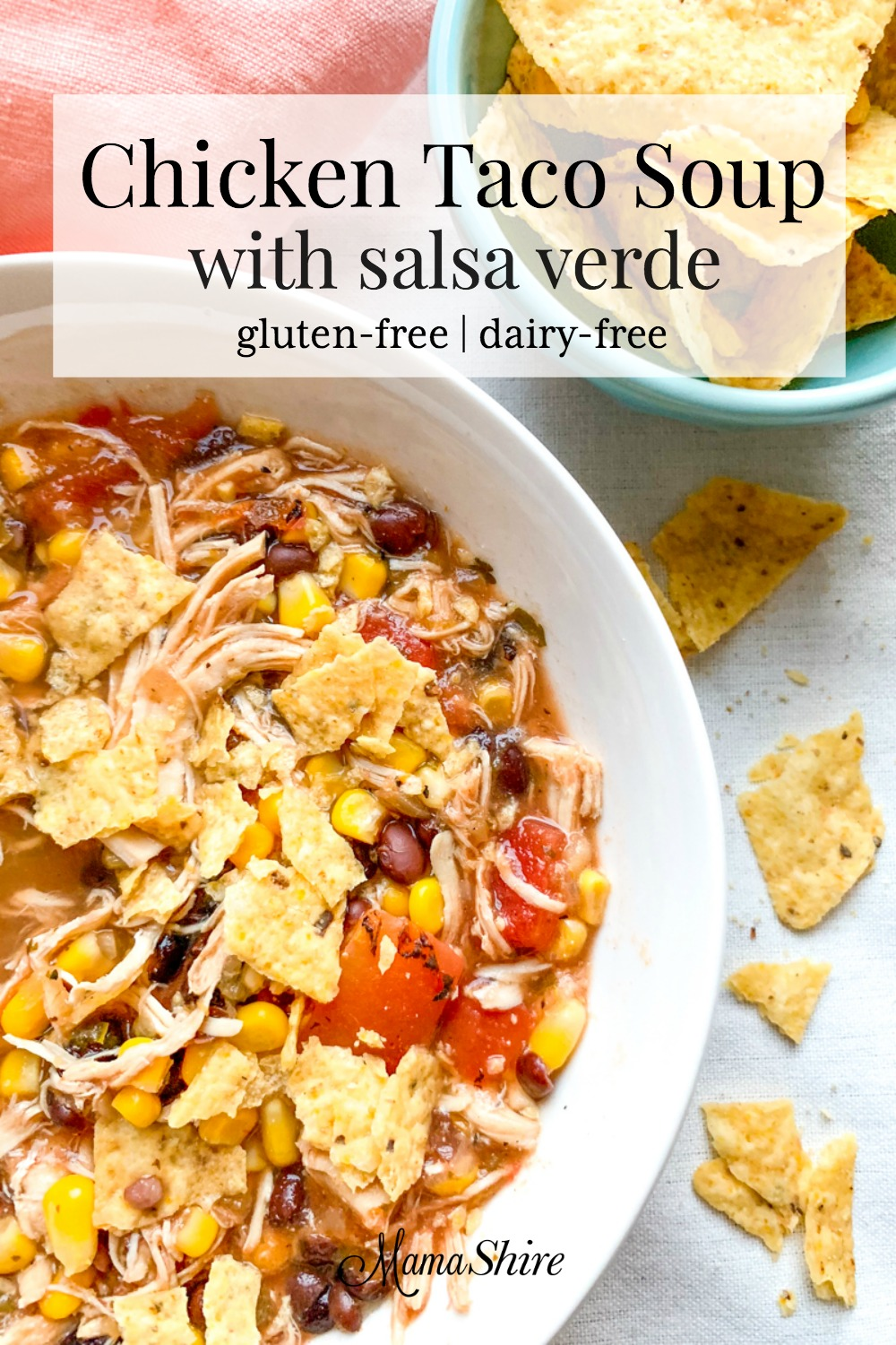 Tortilla chips with a bowl of Chicken Taco Soup made with salsa verde.