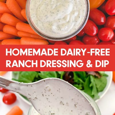 Homemade Dairy-Free Ranch Dressing & Dip