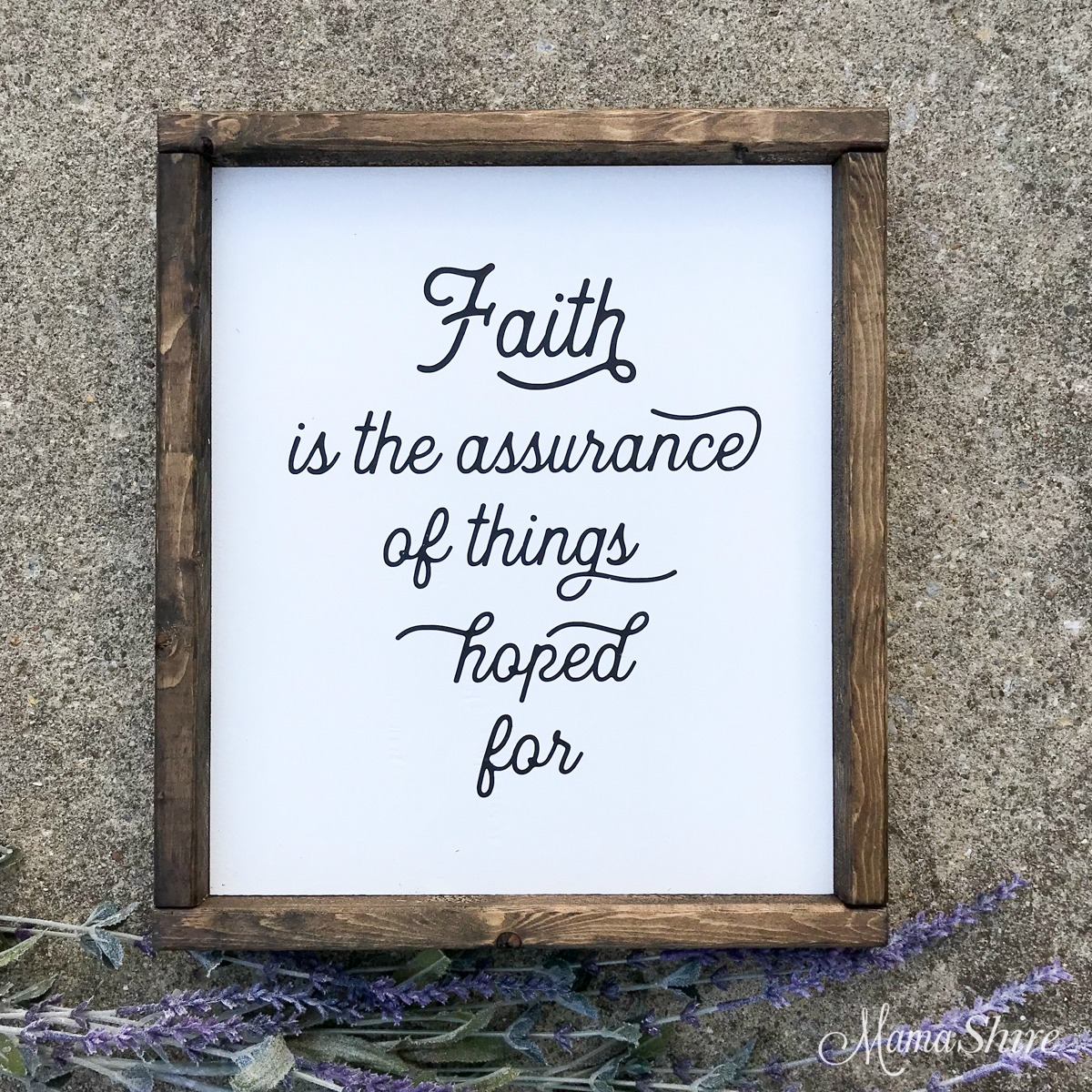 Wood sign of bible verse Faith is the assurance of things hoped for.