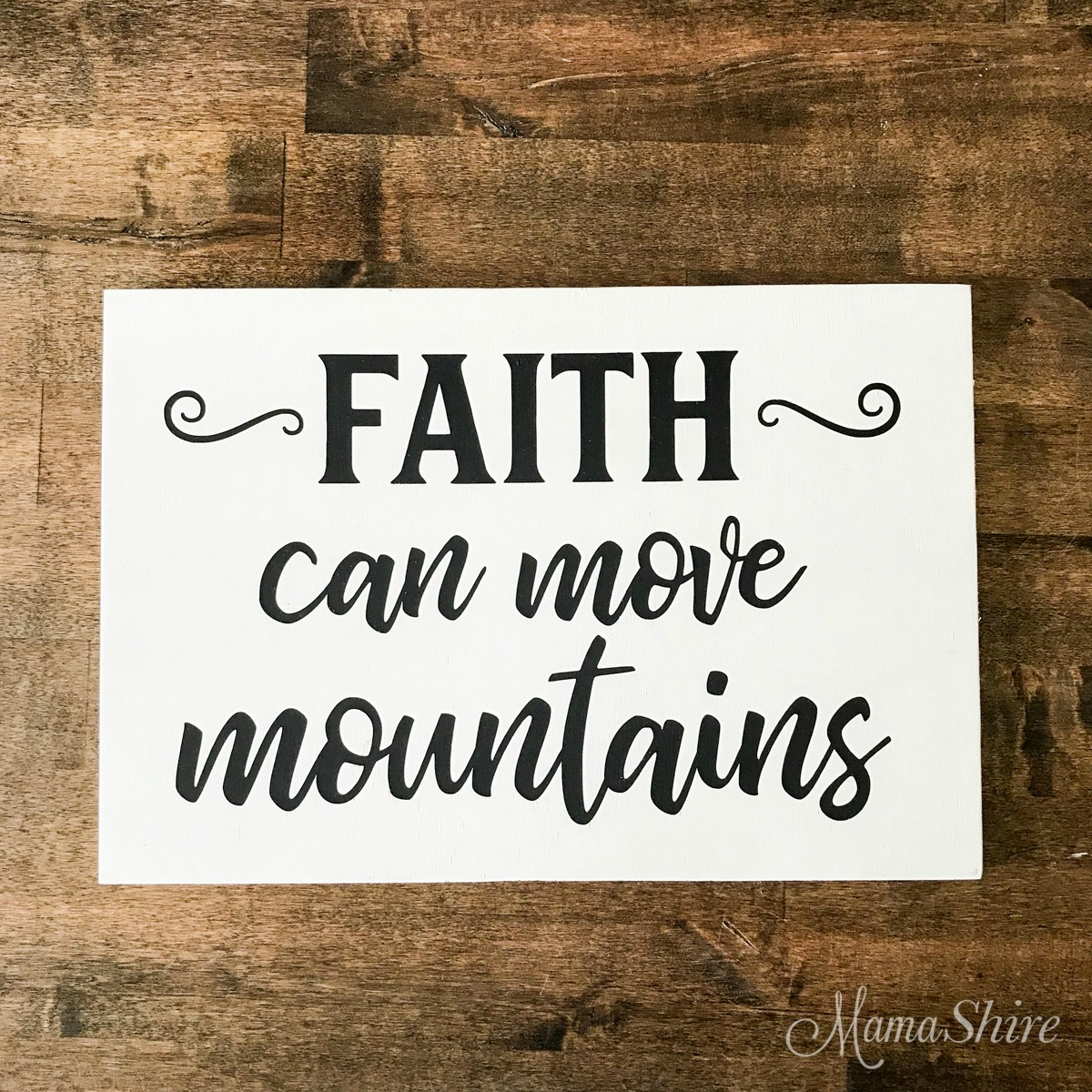 Faith Can Move Mountains Wood Sign made with an SVG file.