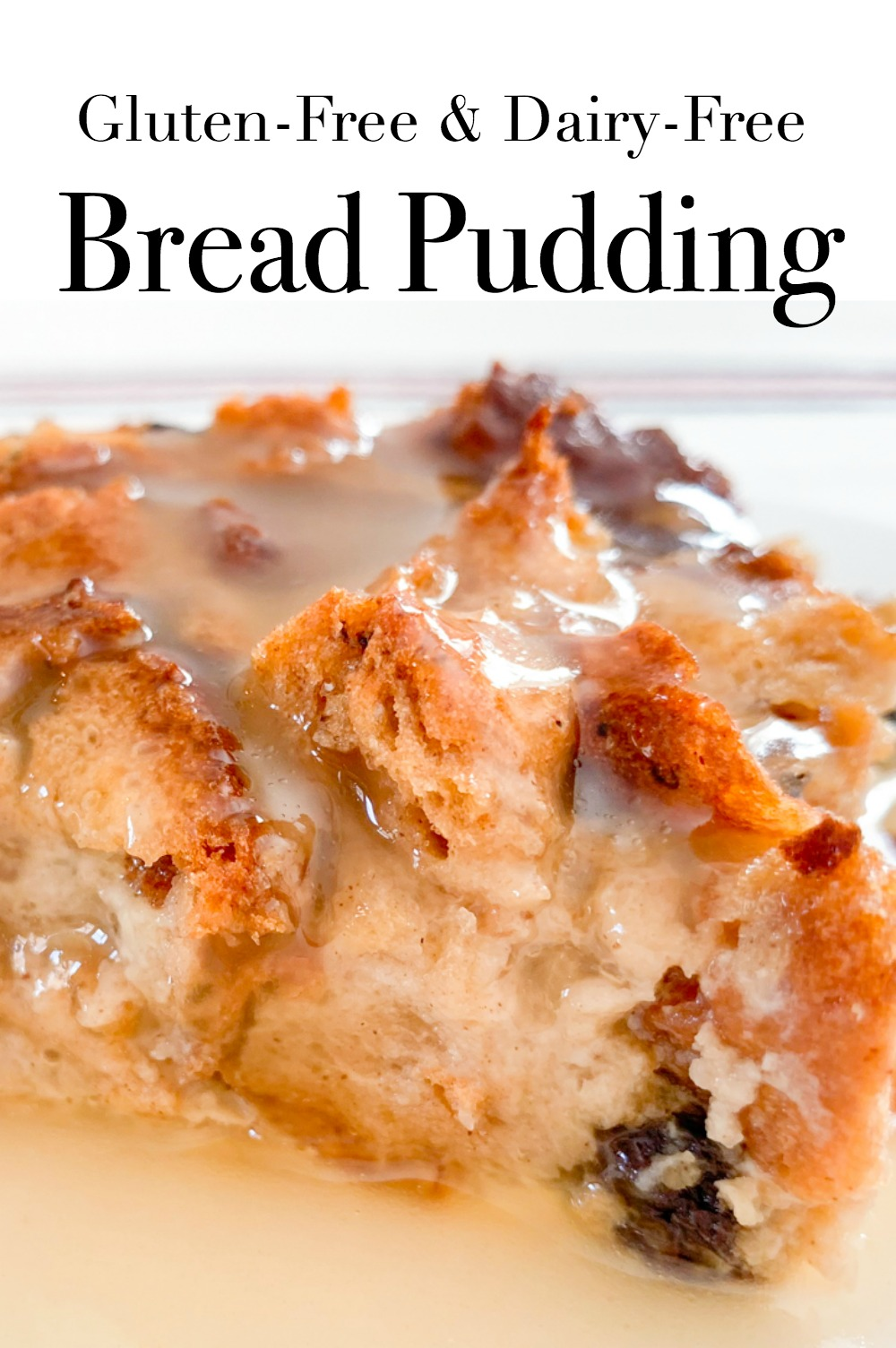 Gluten Free Bread Pudding with Vanilla Sauce.