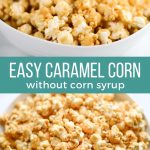 Delicious easy homemade caramel corn