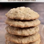 Gluten-free oatmeal cookies in a stack.