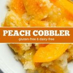 Homemade peach cobbler (gluten-free & dairy-free)