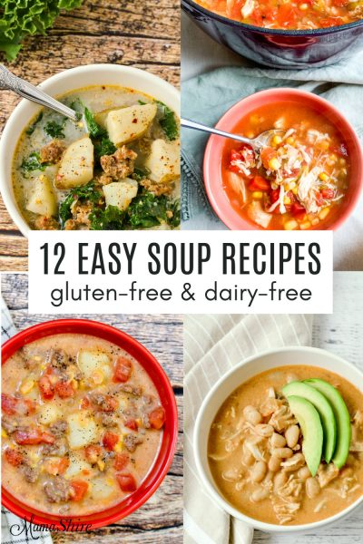12 Easy Gluten-Free soup recipes that are also dairy-free.