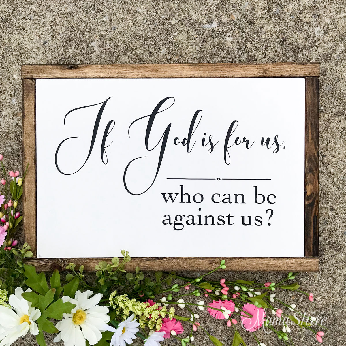 Wood sign of Romans 8:31 If God is for us who can be against us?