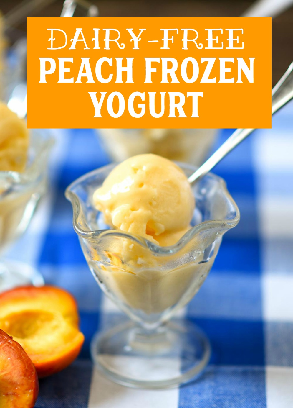 Dairy-Free Peach Frozen Yogurt