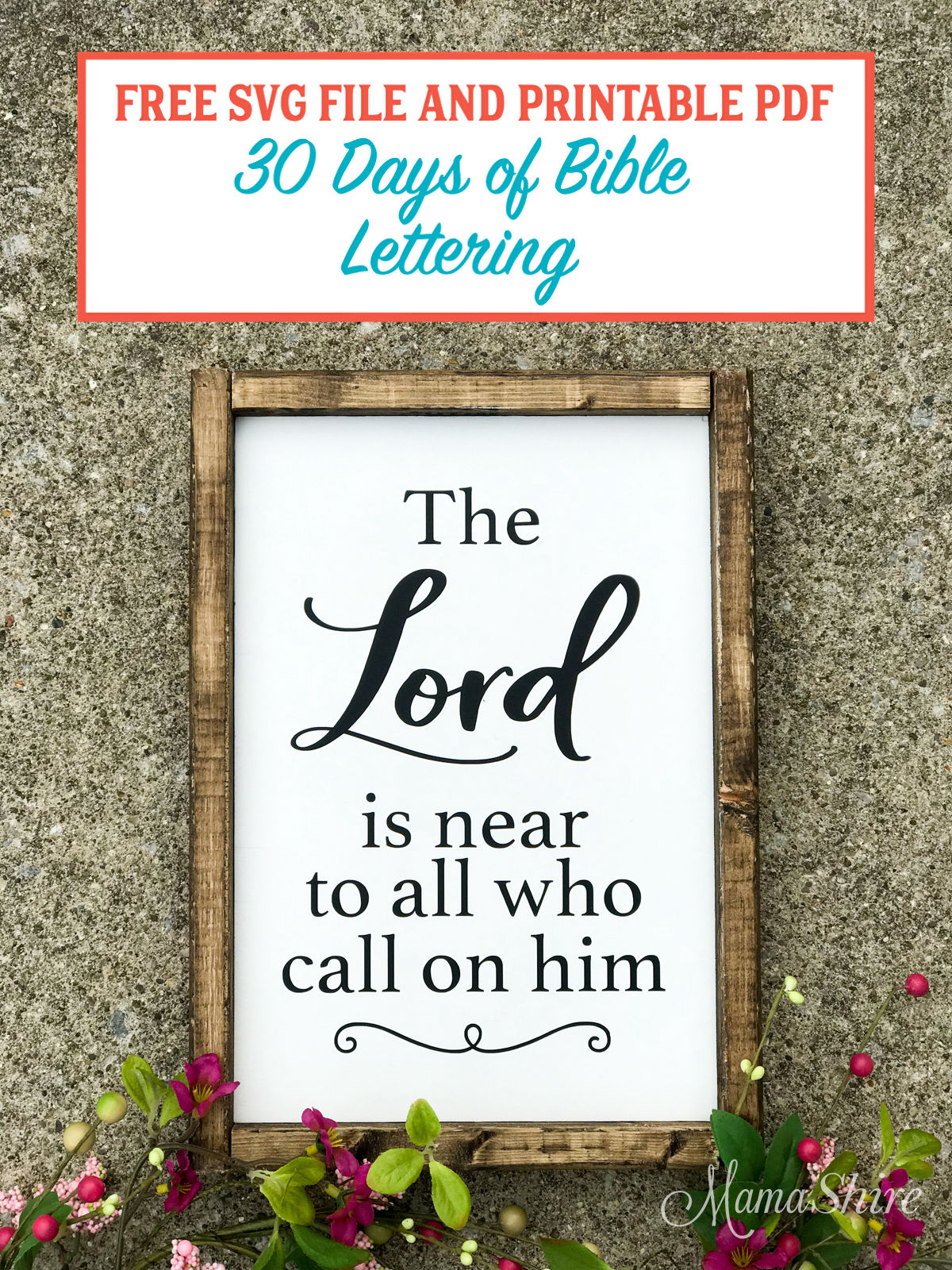 The Lord is near to all who call on him! Printable PDF, SVG, & DXF