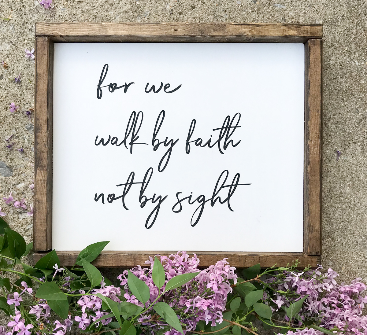 For we walk by faith not by sight. Painted wood sign.